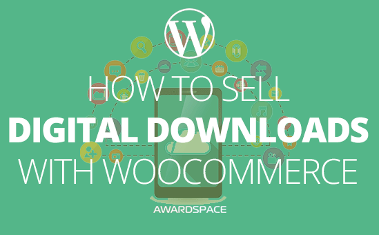 How to Sell Digital Downloads with WooCommerce