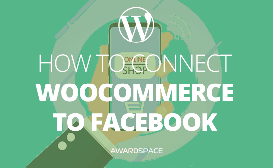How to Connect WooCommerce to Facebook
