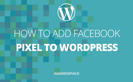 How to Add Facebook Pixel to WordPress