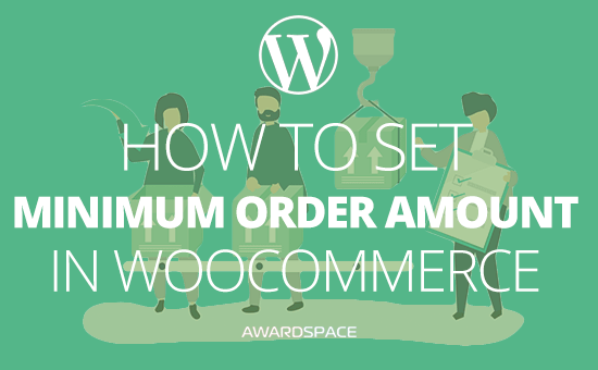 How to set Minimum Order Amount in WooCommerce